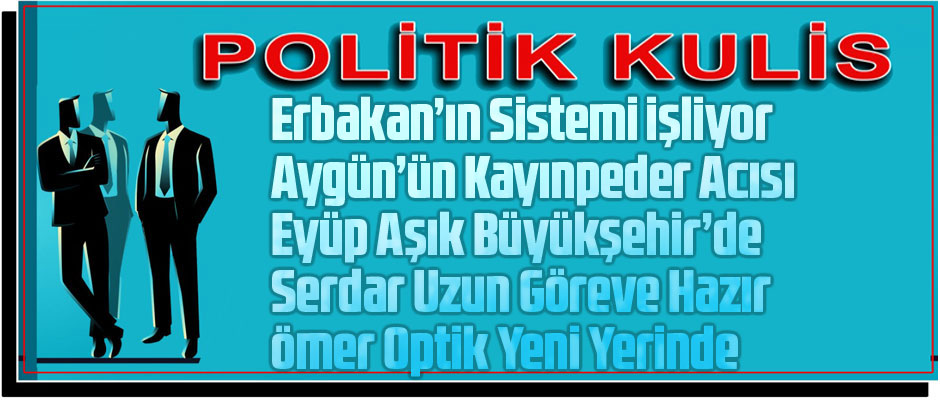 ERBAKAN'IN SİSTEMİ İŞLİYOR