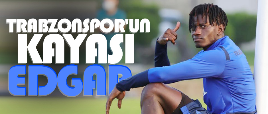 TRABZONSPOR'UN KAYASI EDGAR