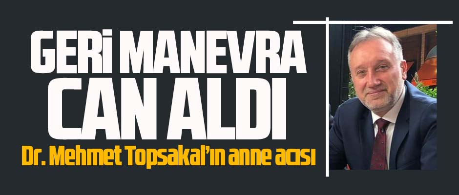 GERİ MANEVRA CAN ALDI!